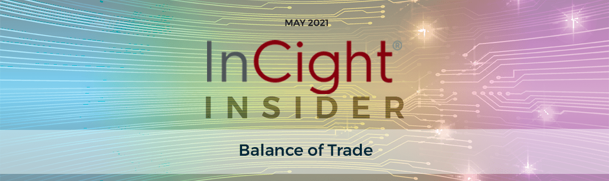 InCight Insider May 2021 Edition Topic: Balance Of Trade