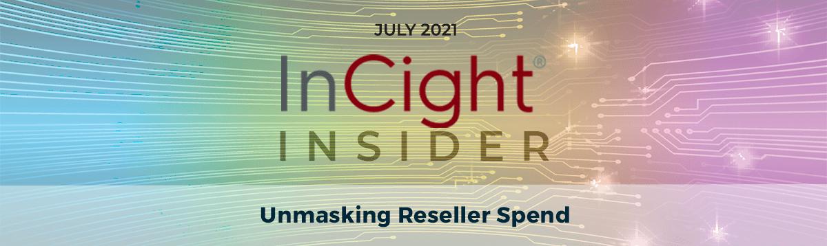 Unmasking Reseller Spend InCight Insider